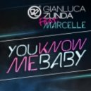 Marcelle, Gianluca Zunda - U Know Me Baby (Gianluca Zunda Extended Mix)
