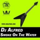 Dj Alfred - Smoke On The Water (Radio Version)
