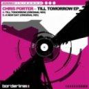 Chris Porter - Till Tomorrow (Original Mix)