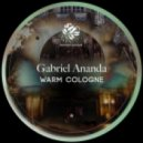 Gabriel Ananda - Warm Cologne (Original Mix)