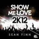 Sean Finn - Show Me Love 2K12 (Crazibiza Remix Edit)