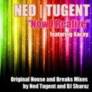 """Ned Tugent - """"Now I Realize"""" (Sharaz Remix) Feat Kacey"""