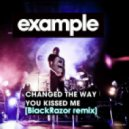 Example - Changed the Way You Kissed Me (BlackRazor Remix)