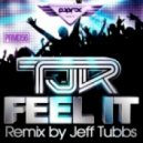 TJR - Feel It (Jeff Tubbs Remix)
