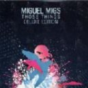 Miguel Migs - Giving It All (Miguel Migs Dub Deluxe)