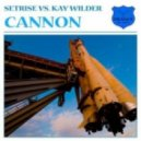 Setrise vs. Kay Wilder - Cannon