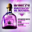 Sporty-O - Patron & Kush )Keith MacKenzie And DJ Fixx Original Mix)