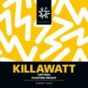 Killawatt - Floating Weight  (Original mix)