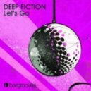 Deep Fiction - Let's Go (Original Mix)