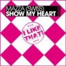 Marcus Gauntlett, Mazza (Swiss) - Show My Heart (Marcus Gauntlett Remix)