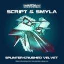 Script & Smyla - Crushed Velvet