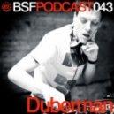 Duberman - BSF Podcast 043