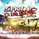 Dj Boris D1AMOND - Spring Club House 2012