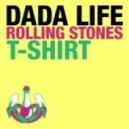 Dada Life - Rolling Stones T-Shirt (Chuckie Remx)