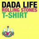 Dada Life - Rolling Stones T-Shirt (Instrumental)