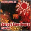 Sergey Experience - Flowers (Original Mix)