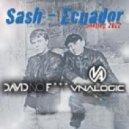 Sash - Ecuador 2012 (David No Fuck & Vnalogic Bootleg)