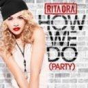 Rita Ora - How We Do