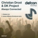 Christian Drost & DK Project - Always Connected (James Williams emotional remix)
