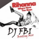 Rihanna - Where Have You Been (DJ FBI Bootleg Mix)