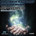 Massivedrum ft. Katia Moreira - My World (Dj Bruno F 2012 Remix)