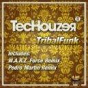 Techouzer - TribalFunk (Pedro Martin Remix)