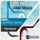 Dunkan - Sunny Breeze (21street Remix)
