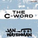 Jan Waterman - The C-Word (Original Mix)