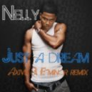 Nelly - Just A Dream (Axive & E-Minor Drum'n'Bass Remix)