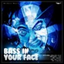 Idiot Boyz - Bass In Your Face