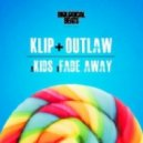 Klip and Outlaw - Fade Away