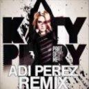 Katy Perry - Part Of Me (Adi Perez Remix)