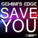 Gemini's Edge - Save You (Sam Stroke And Isaac Fisherman Remix)