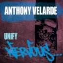 Anthony Velarde - Unify (Original Mix)