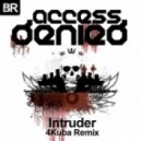 Access Denied - Intruder (4Kuba Remix)