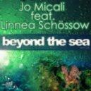 Jo Micali feat. Linea Schossow - Beyond The Sea (Original Mix)