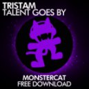 Tristam - Talent Goes by