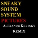 Sneaky Sound System - Pictures (Alexandr Krupsky radio edit)