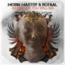 Mobin Master, Royaal - Wherever You Will Go (Extended Mix)