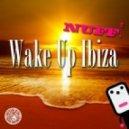 Nuff! - Wake Up Ibiza ( & E-Stylez Wake Up Call Remix)