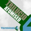 Trilucid - Atomised (Jenya Solid Remix)