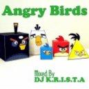 DJ K.R.I.S.T.A - Angry Birds