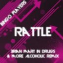 Bingo Players - Rattle (Brian Mart In Drugs & More Alcoholic Remix)