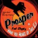 Prosper - Have You Heard Of This (Original Mix)