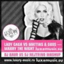 Lady Gaga vs.Mattias & G80s - Marry The Night (DJ Baur vs.DJ Nejtrino Mashup)