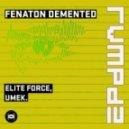 Umek, Elite Force - Fenaton Demented (RVMPD)