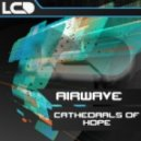 Airwave - Cathedrals Of Hope (Original mix)