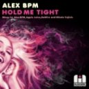 Alex BPM - Hold Me Tight (Apple Juice Holds It Firm)