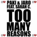 Paki & Jaro feat. Sarah C - Too Many Reasons (Terrific D Remix)