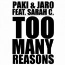 Paki & Jaro feat Sarah C - Too Many Reasons (Club Mix)